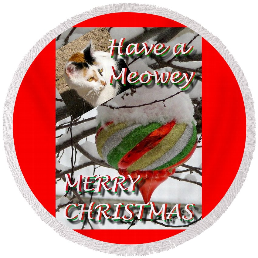Merry Christmas Round Beach Towel featuring the photograph Have A Meowey Merry Christmas by Phyllis Kaltenbach