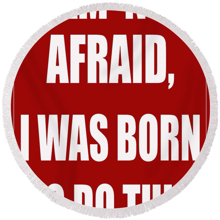Fear Round Beach Towel featuring the photograph I Am Not Afraid by Andrew Fare