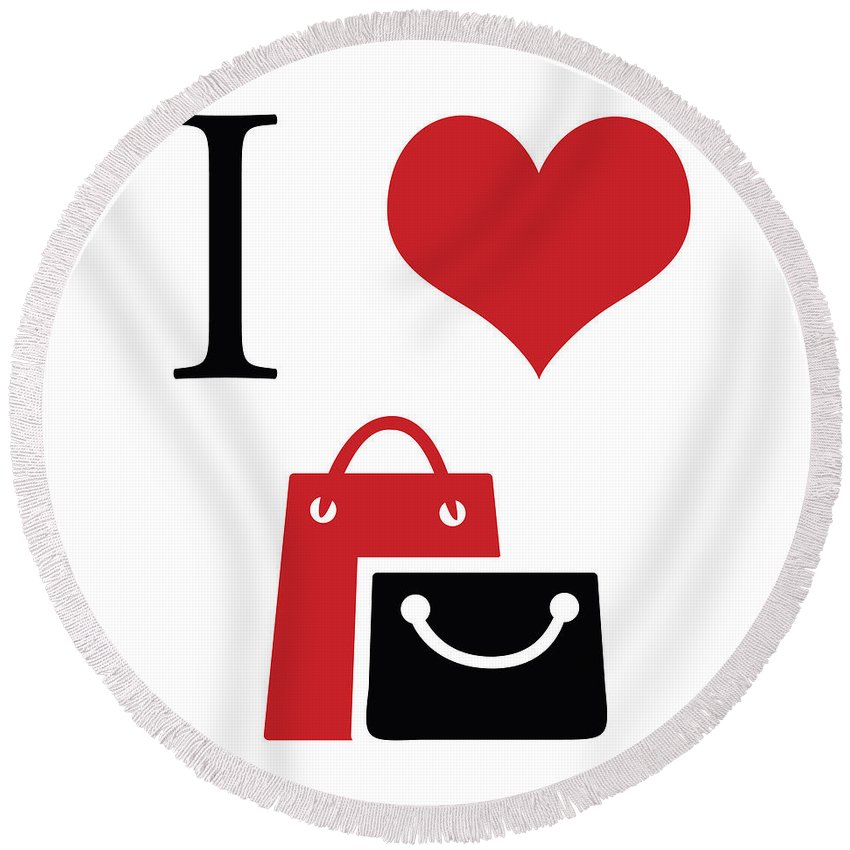 I Round Beach Towel featuring the digital art I Love Shopping by Gina Dsgn