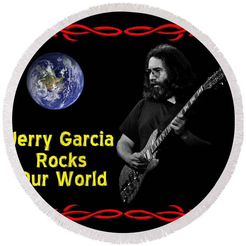 Jerry Garcia Round Beach Towel featuring the photograph J G Rocks Our World by Ben Upham