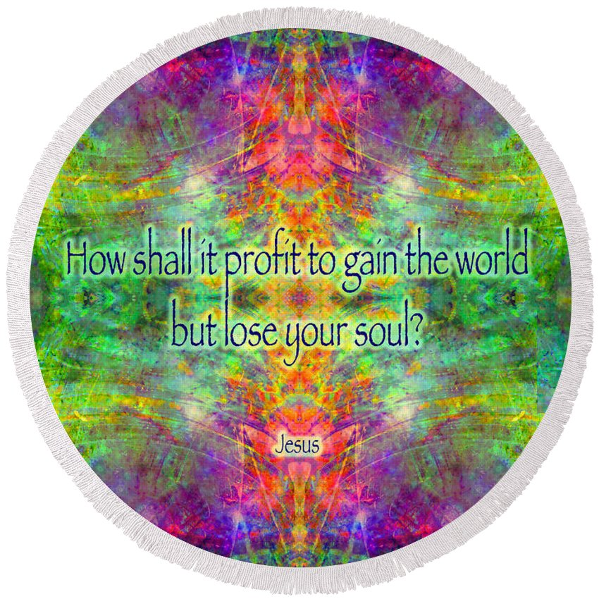 Rainbow Round Beach Towel featuring the digital art Jesus Quote On The Soul by Susan Bloom
