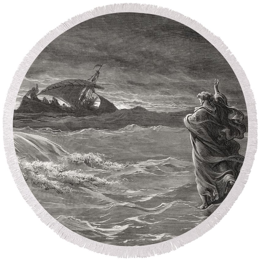 Sea Of Galilee; Miracle; Faith; Waving; Fishing Boat; Fishermen; Disciples; Performing; Water; Judea Round Beach Towel featuring the drawing Jesus Walking On The Sea John 6 19 21 by Gustave Dore