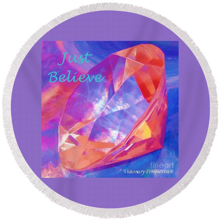 Believe Round Beach Towel featuring the digital art Just Believe by Jewell McChesney