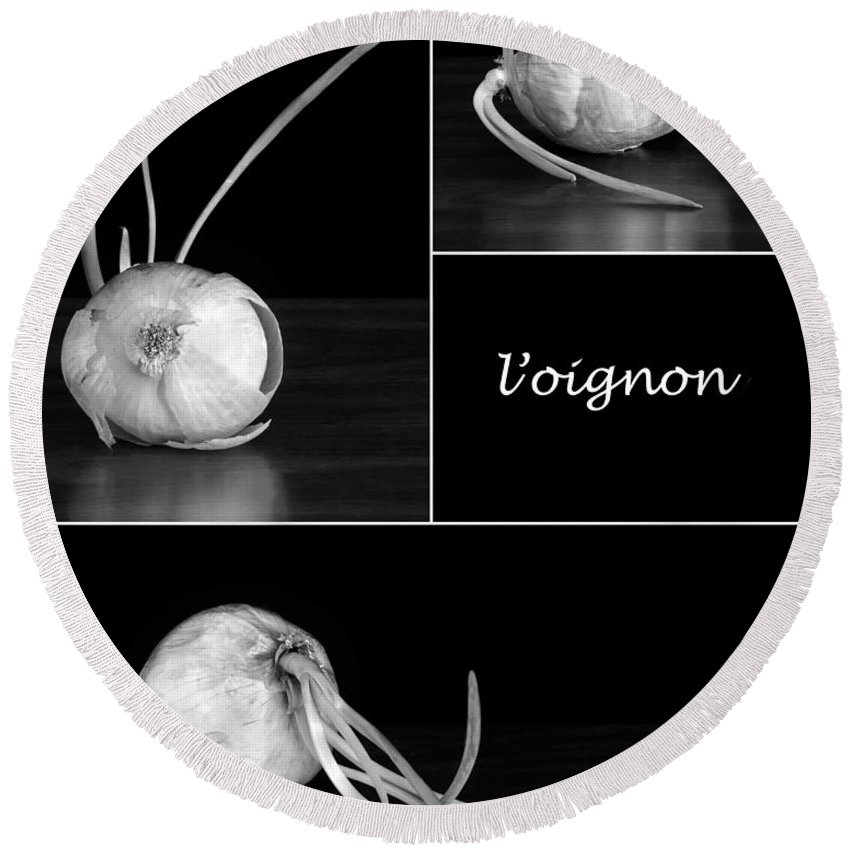Onion Round Beach Towel featuring the photograph Onion Kitchen Art - L'oignon - Black And White by Nikolyn McDonald