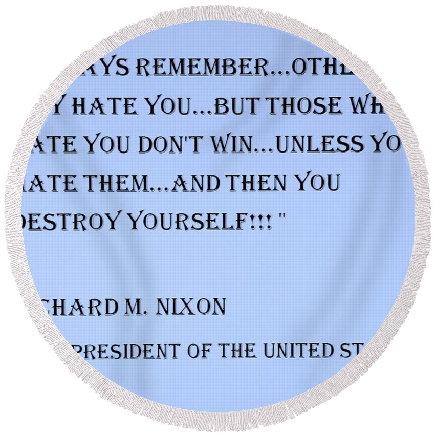 Quote Round Beach Towel featuring the photograph Nixon Quote In Cyan by Rob Hans