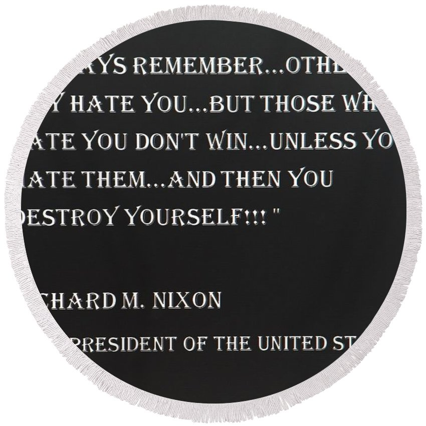 Quote Round Beach Towel featuring the photograph Nixon Quote In Negative by Rob Hans