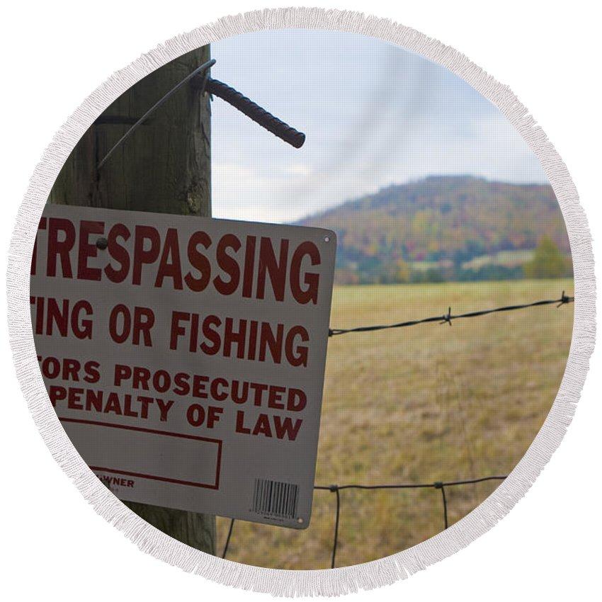 No Trespassing Sign Round Beach Towel featuring the photograph No Tresspassing by Jason O Watson