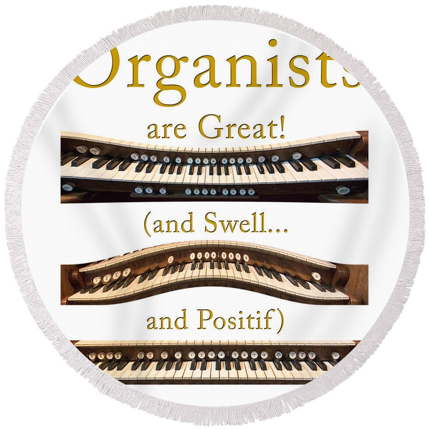 Organists Round Beach Towel featuring the photograph Organists Are Great 2 by Jenny Setchell