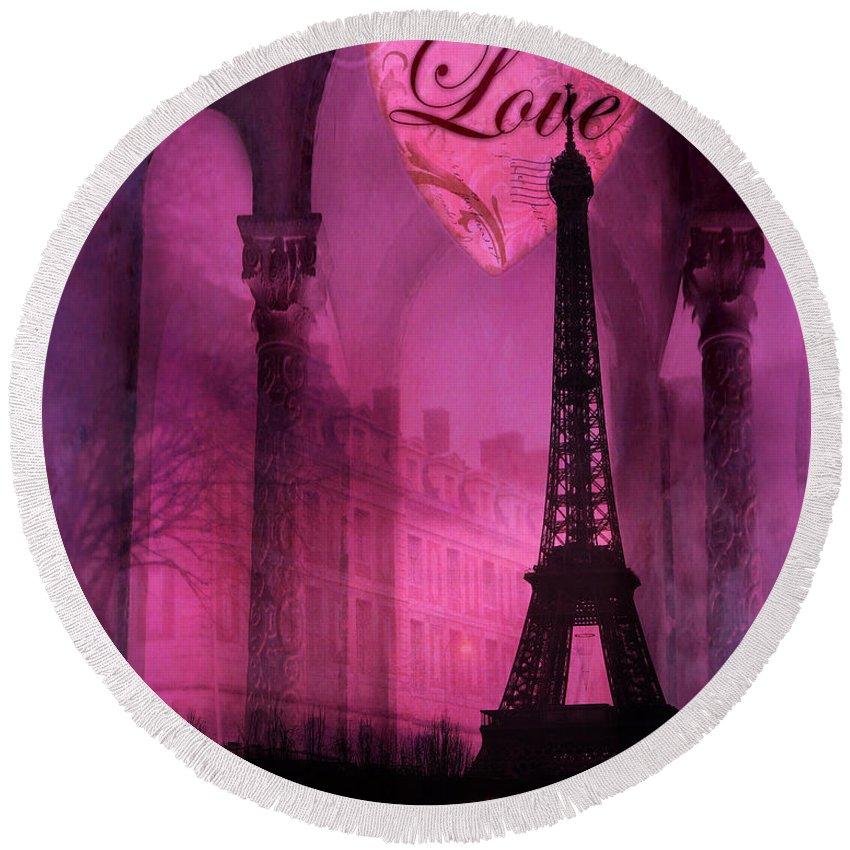 Paris Round Beach Towel featuring the digital art Paris Romantic Pink Fantasy Love Heart - Paris Eiffel Tower Valentine Love Heart Print Home Decor by Kathy Fornal
