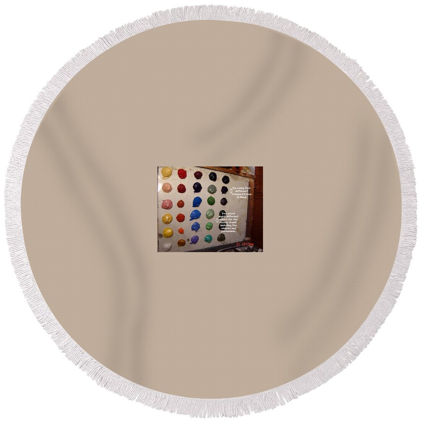 Round Beach Towel featuring the painting Patrick's Pre-mixed Palette by Patrick Anthony Pierson