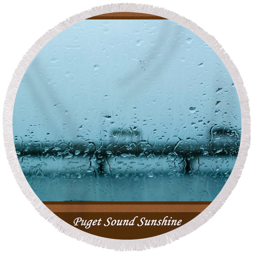 Weather Round Beach Towel featuring the photograph Puget Sound Sunshine by Tikvah's Hope