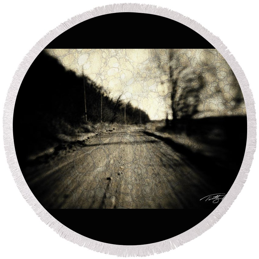 B&w Round Beach Towel featuring the photograph Road Of The Past by Timothy Bischoff