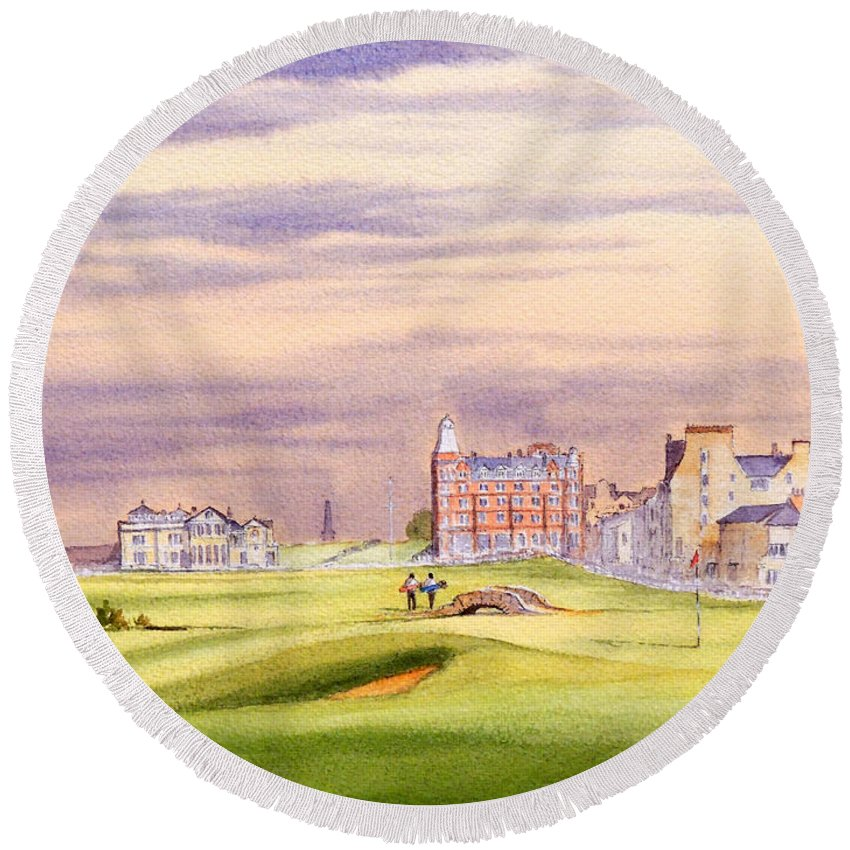 Saint Andrews Golf Course Round Beach Towel featuring the painting Saint Andrews Golf Course Scotland - 17th Green by Bill Holkham