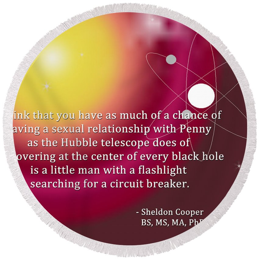 Featured Round Beach Towel featuring the digital art Sheldon Cooper - The Center Of Every Black Hole by Paulette B Wright