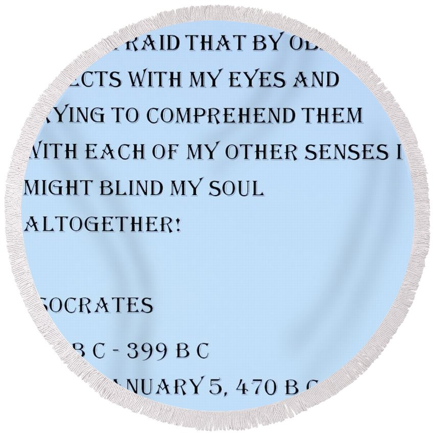 Quote Round Beach Towel featuring the photograph Socrates Quote In Cyan by Rob Hans