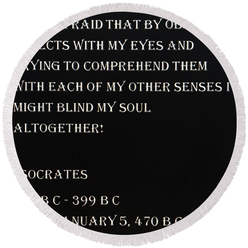 Quote Round Beach Towel featuring the photograph Socrates Quote In Negative by Rob Hans