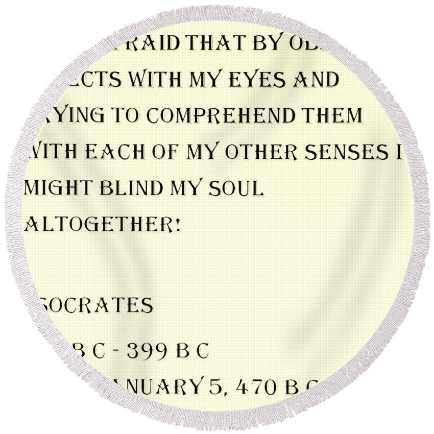 Quote Round Beach Towel featuring the photograph Socrates Quote In Sepia by Rob Hans
