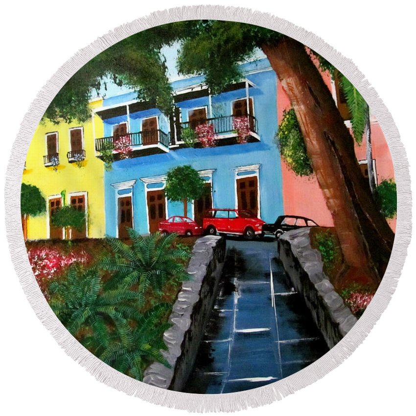 Old San Juan Round Beach Towel featuring the painting Street Hill In Old San Juan by Luis F Rodriguez
