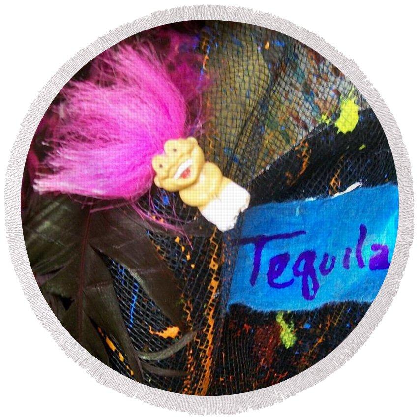 Laurette Escobar Round Beach Towel featuring the photograph Tequila Troll 2 by Laurette Escobar