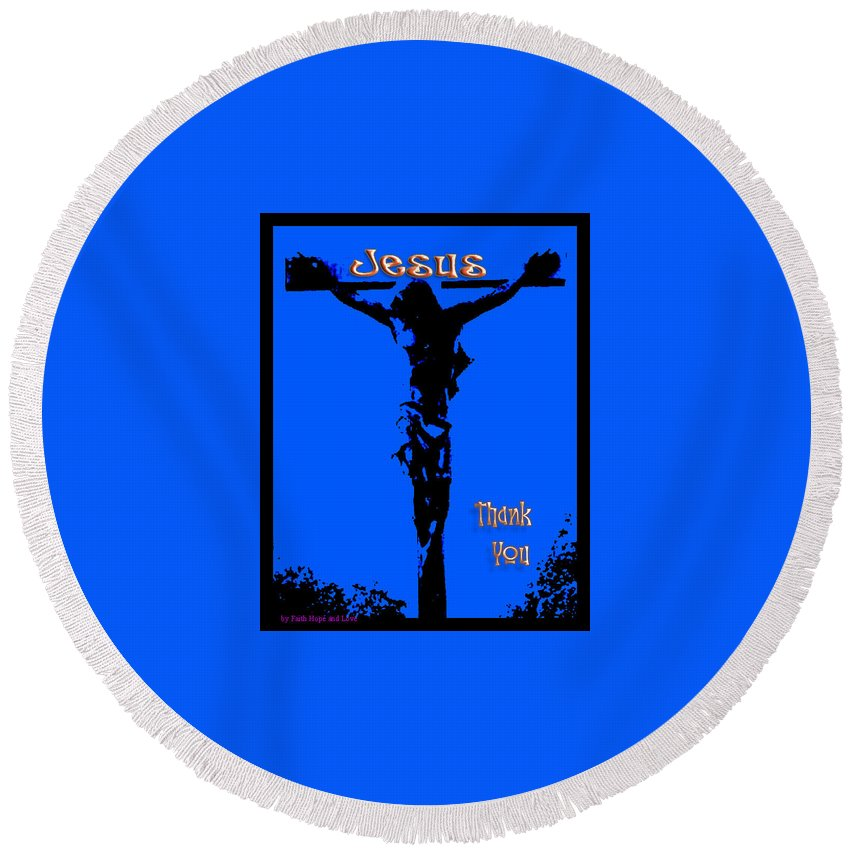 Jesus Round Beach Towel featuring the photograph Thank You by Leticia Latocki