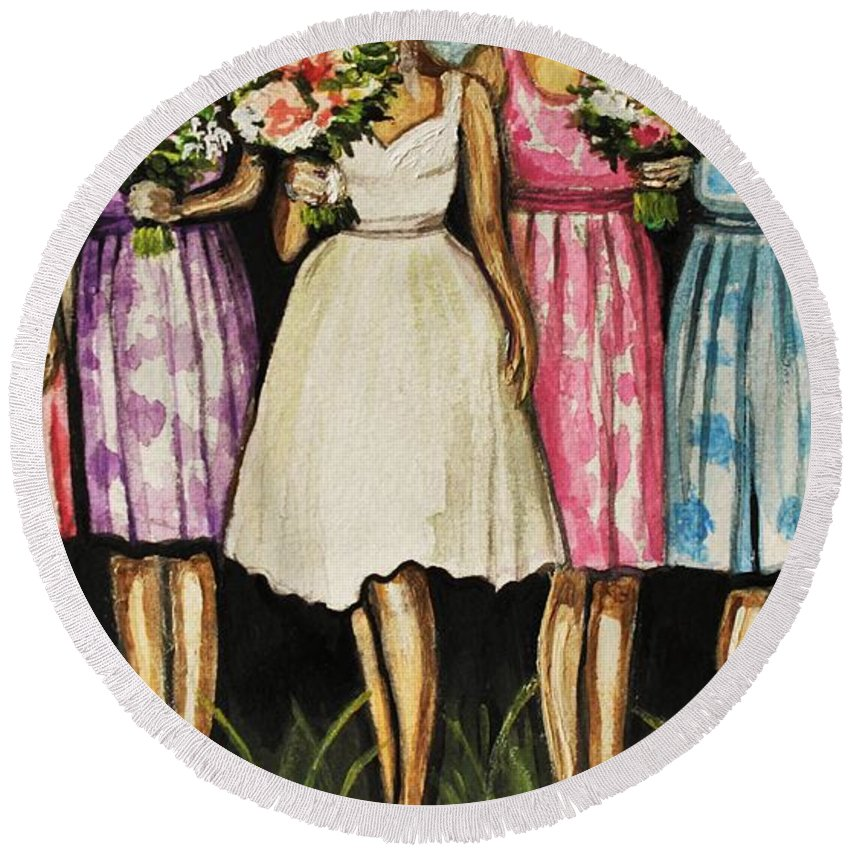 Bride Round Beach Towel featuring the painting The Bride And Her Bridesmaids by Elizabeth Robinette Tyndall