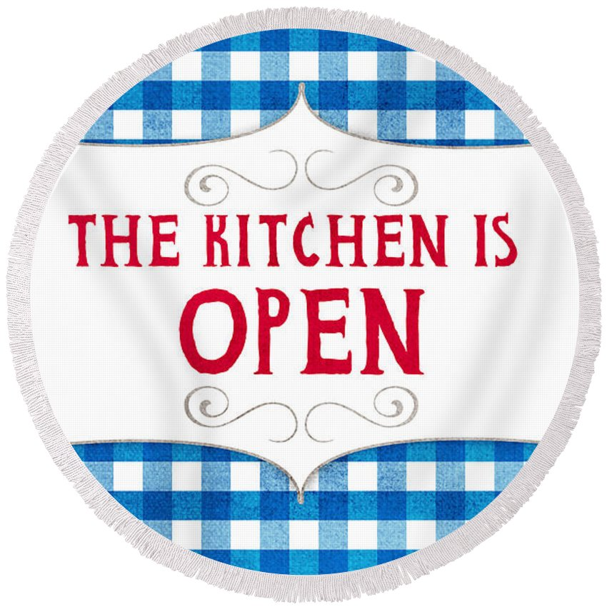 Kitchen Round Beach Towel featuring the painting The Kitchen Is Open by Linda Woods