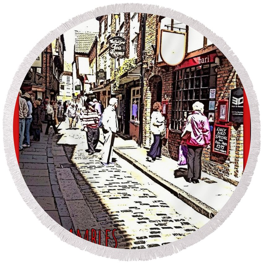 The Shambles York Round Beach Towel featuring the photograph The Shambles York by Joan-Violet Stretch