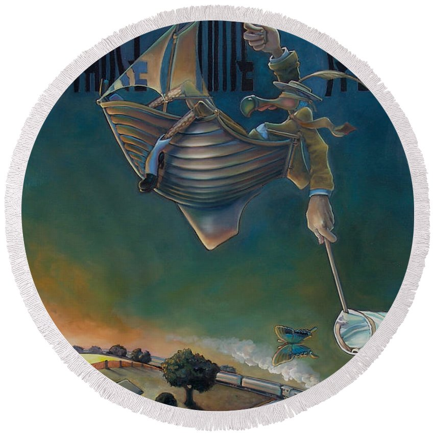 Butterfly Round Beach Towel featuring the painting The Strife Of Wanderlust In A Dream by Patrick Anthony Pierson