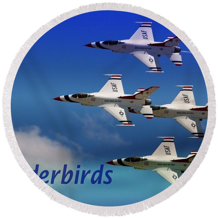 Thunderbirds Round Beach Towel featuring the photograph Thunderbirds by Bob Pardue