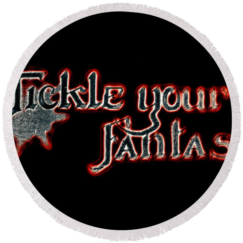 Tickle Your Fantasy Round Beach Towel featuring the photograph Tickle Your Fantasy by Sennie Pierson