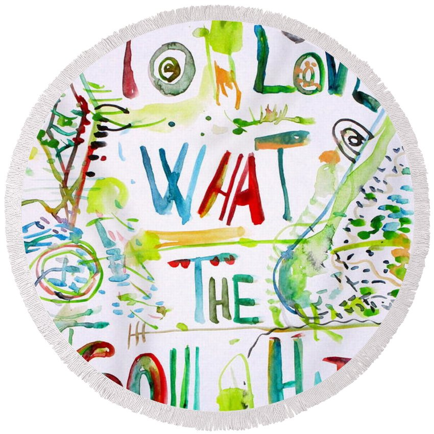 Written Round Beach Towel featuring the painting To Love What The Soul Hates by Fabrizio Cassetta