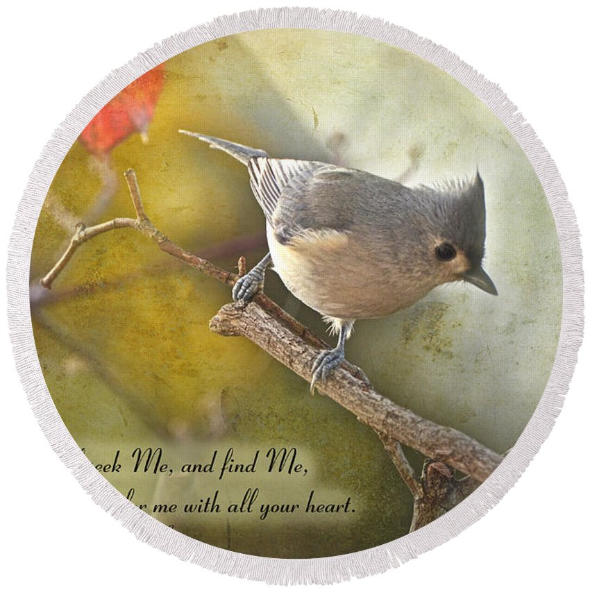 Nature Round Beach Towel featuring the photograph Tuffted Titmouse With Verse by Debbie Portwood