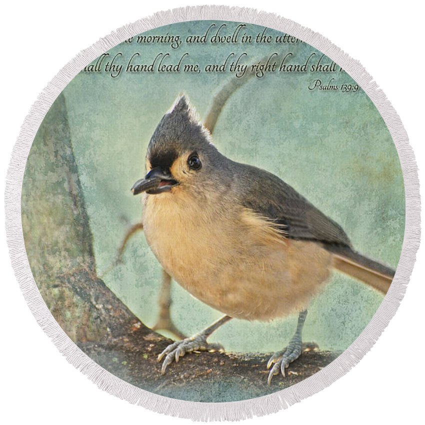 Animals Round Beach Towel featuring the photograph Tufted Titmouse With Verse IIi by Debbie Portwood