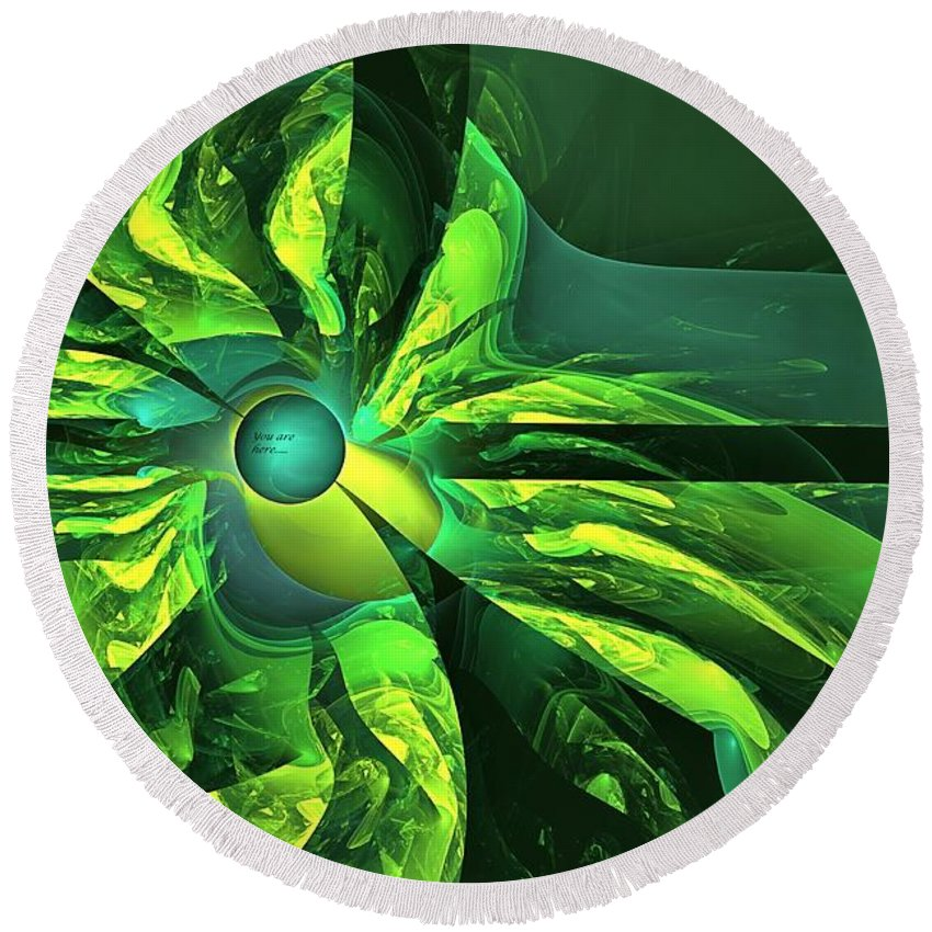 Happy Destiny Round Beach Towel featuring the digital art You Are Here -- Events Conspire -- Green by Doug Morgan