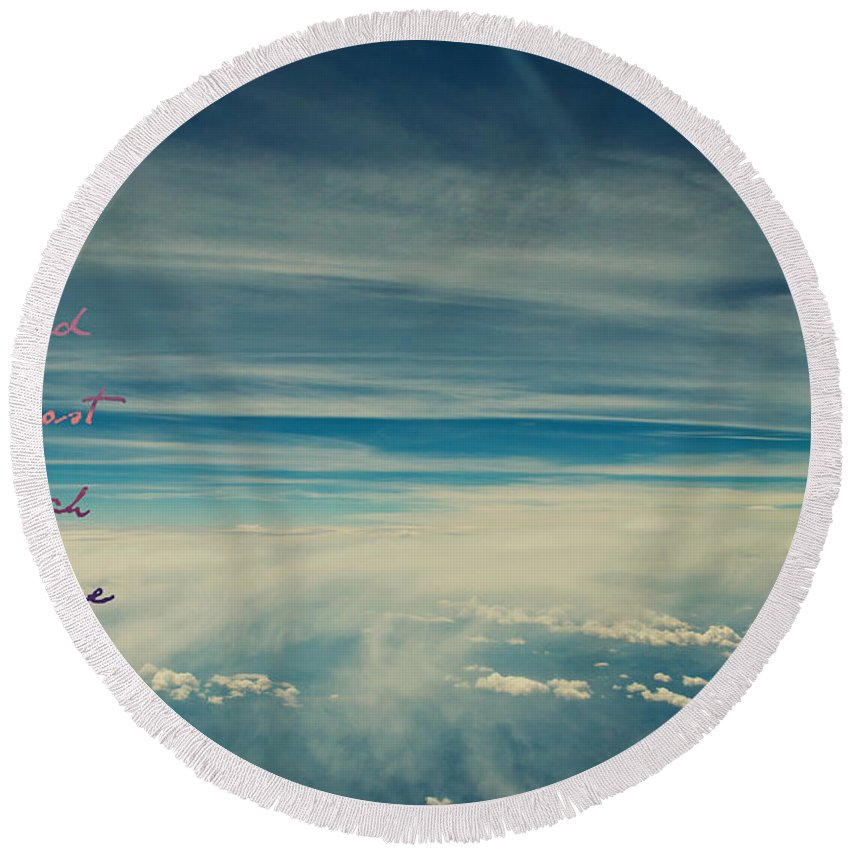 Interior Design Round Beach Towel featuring the photograph Between Earth And Sky by Paulette B Wright
