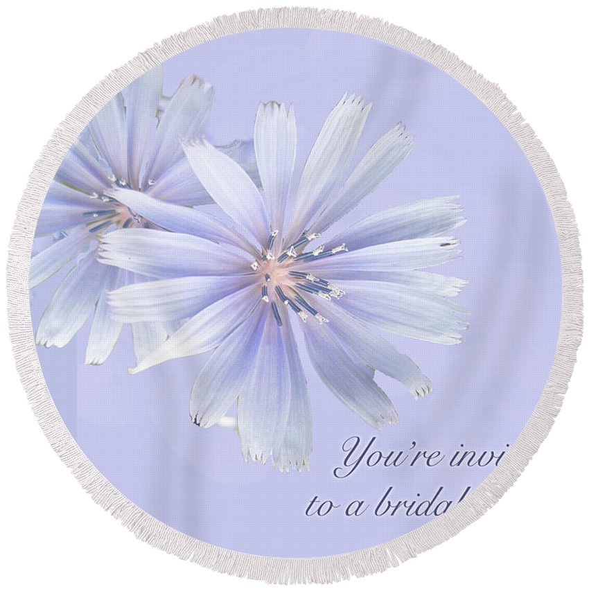 Bridal Round Beach Towel featuring the photograph Bridal Shower Invitation - Chicory Wildflower by Mother Nature