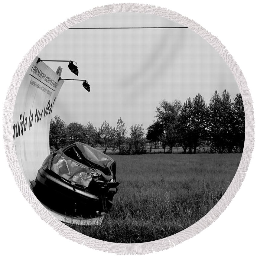 Life Round Beach Towel featuring the photograph Don't Drink And Drive by Donato Iannuzzi