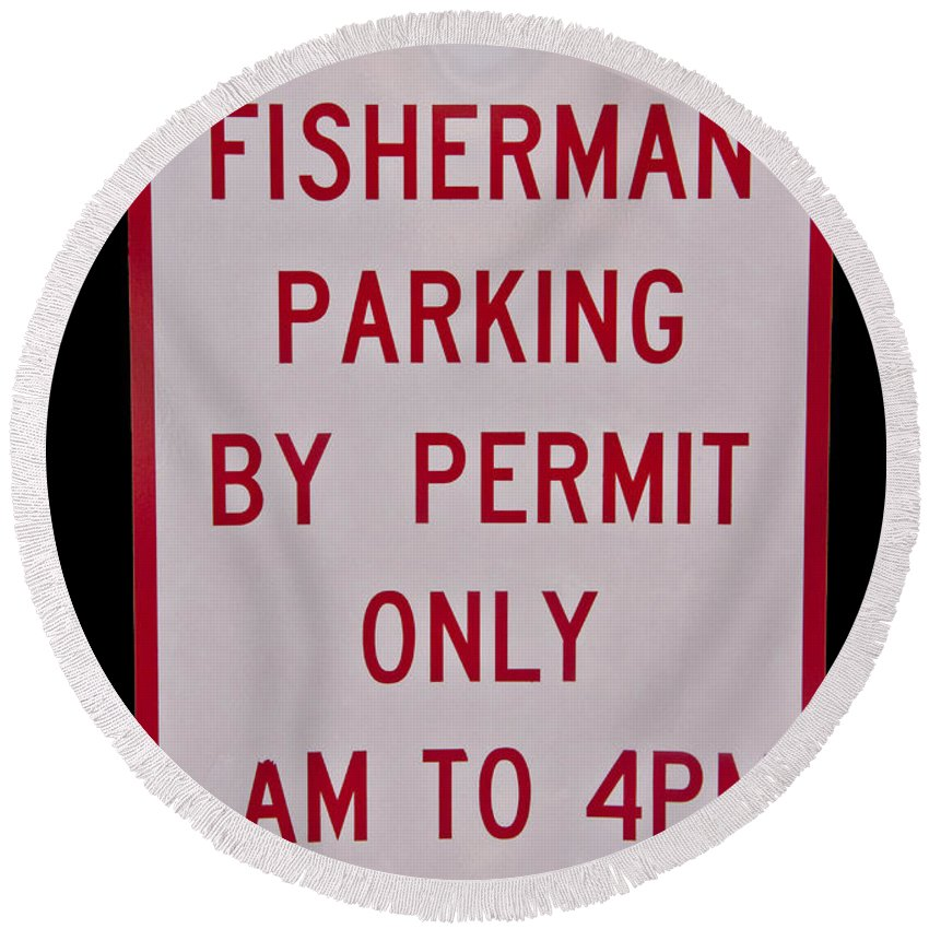Fisherman Round Beach Towel featuring the photograph Fisherman Parking Sign by Glenn Gordon