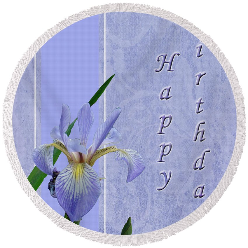 Birthday Round Beach Towel featuring the photograph Happy Birthday Greeting Card - Blue Flag Iris Wildflower by Mother Nature