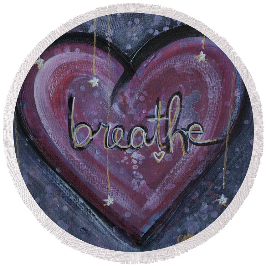 Heart Round Beach Towel featuring the painting Heart Says Breathe by Laurie Maves ART