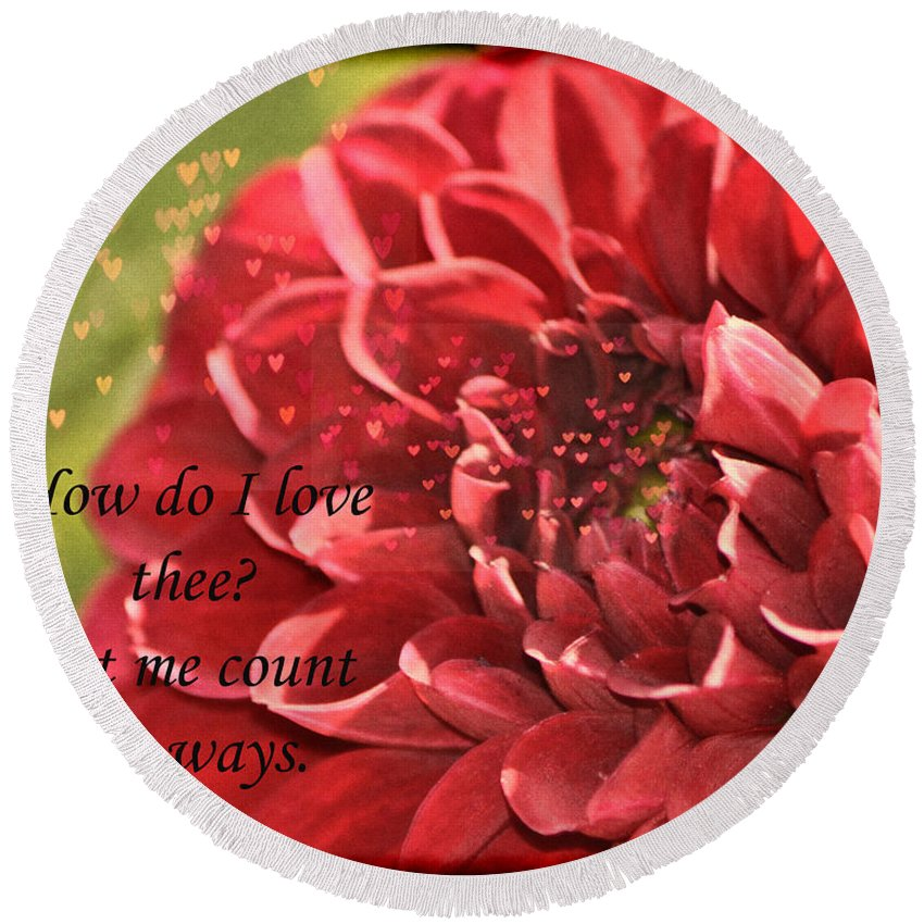 Dahlia Round Beach Towel featuring the photograph How Do I Love Thee by Traci Cottingham