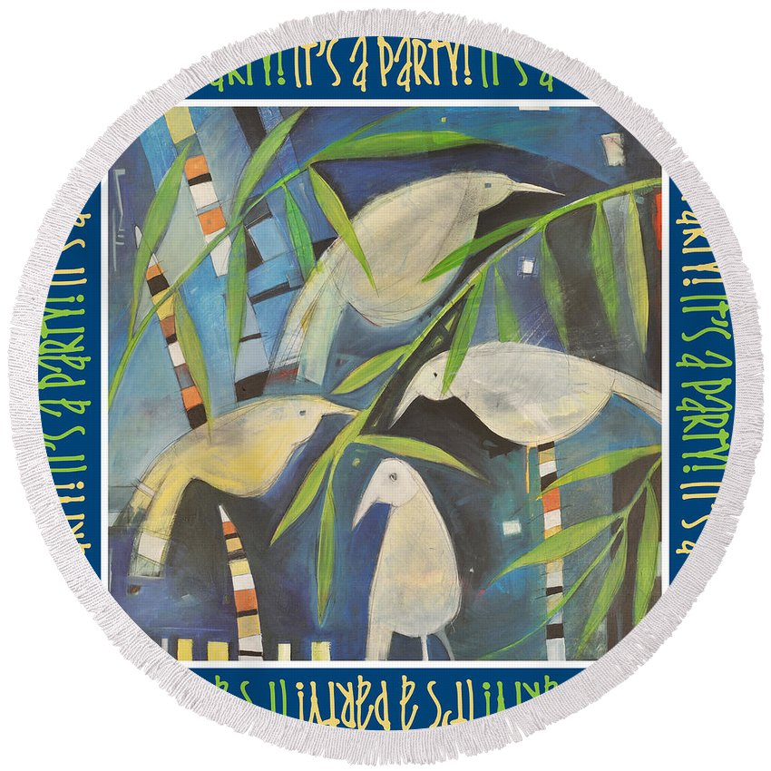 Birds Round Beach Towel featuring the painting Its A Party Poster Image by Tim Nyberg