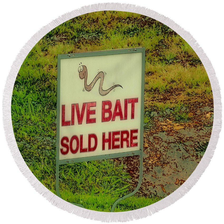 Sign Round Beach Towel featuring the photograph Live Bait Sign by Debbie Portwood