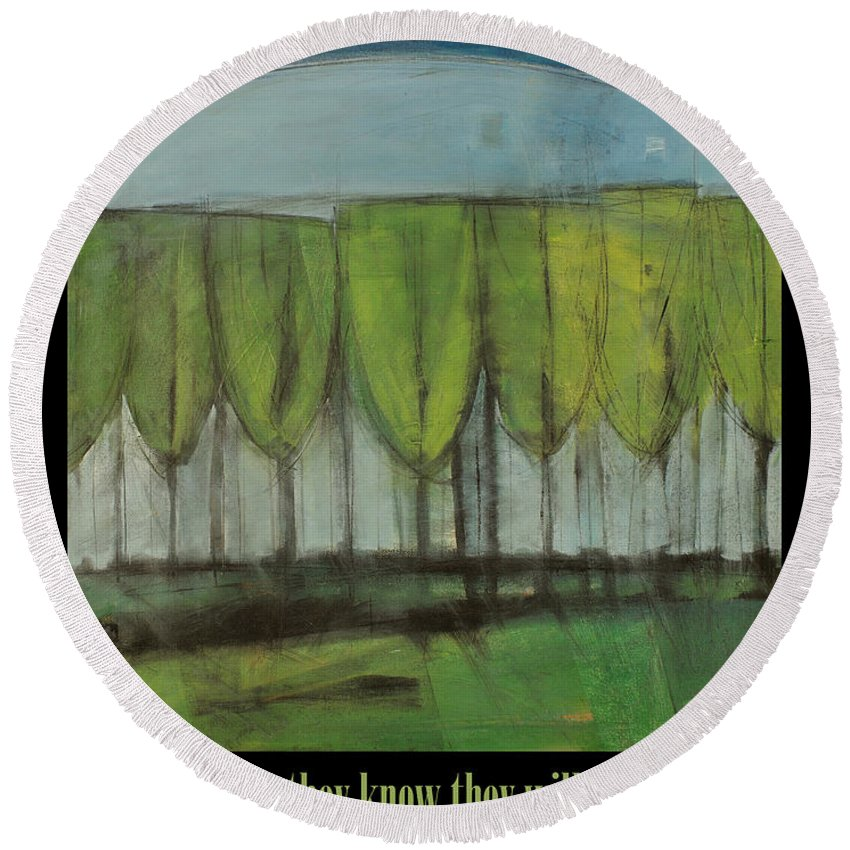 Trees Round Beach Towel featuring the painting Old Men Plant Trees Proverb by Tim Nyberg