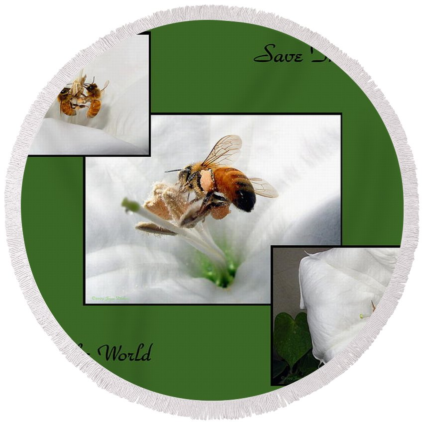 Bee Round Beach Towel featuring the photograph Save The Bees Save The World by Joyce Dickens