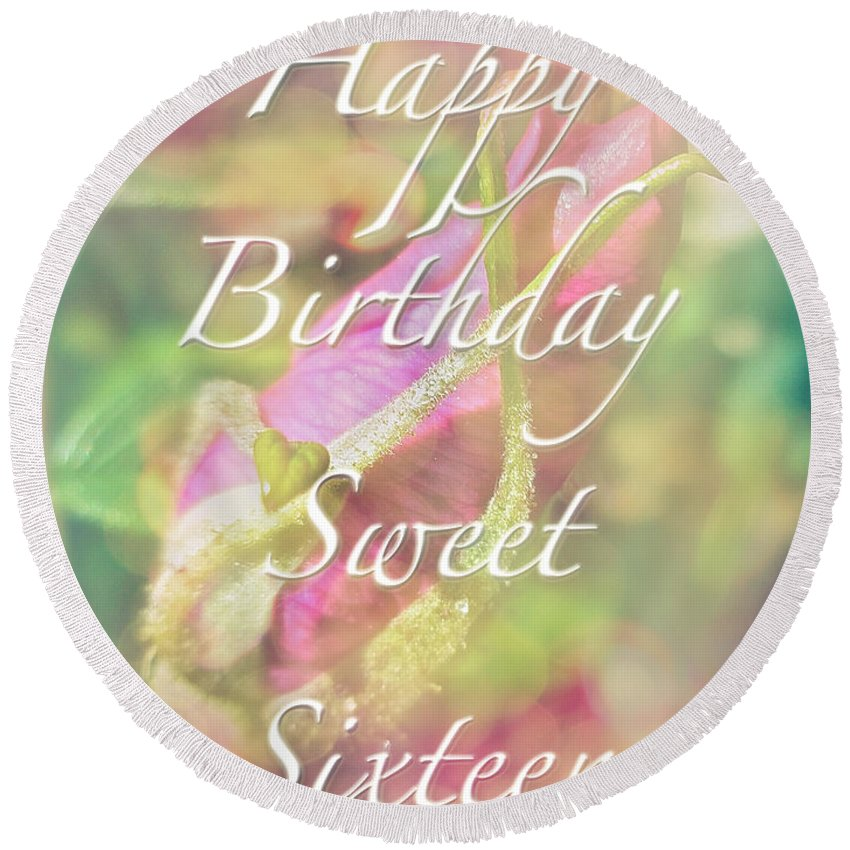 Sixteen Round Beach Towel featuring the photograph Sweet Sixteen Birthday Greeting Card - Rosebud by Mother Nature