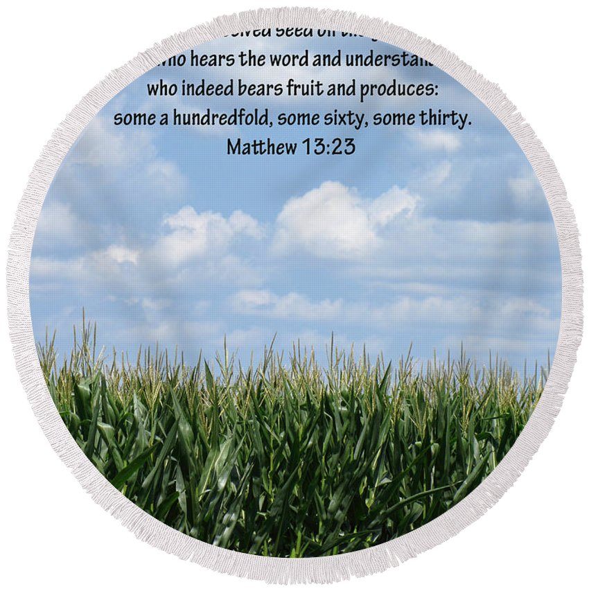 Corn Fields Round Beach Towel featuring the photograph The Seed In Good Ground by Kathy Clark