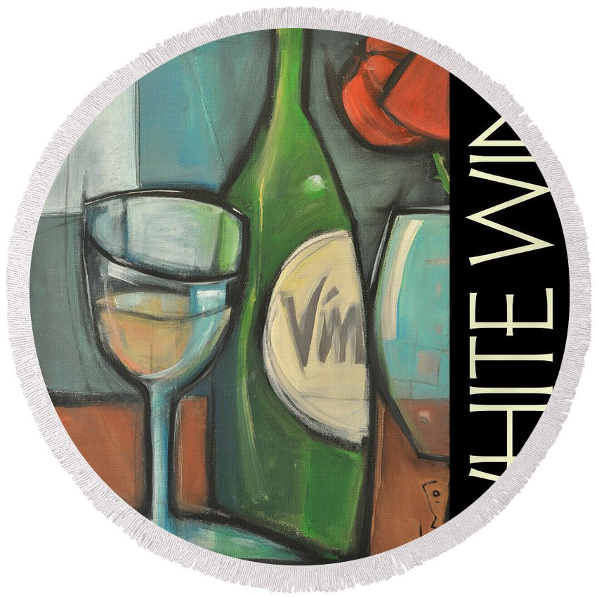 Beverage Round Beach Towel featuring the painting White Wine Poster by Tim Nyberg