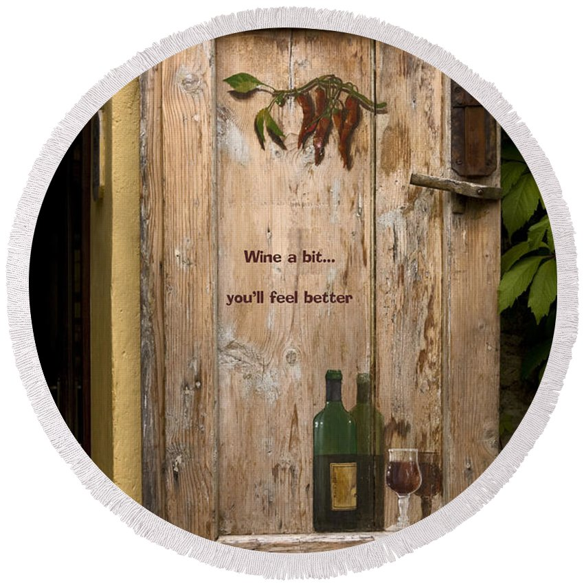 Old Door Round Beach Towel featuring the photograph Wine A Bit Door by Sally Weigand
