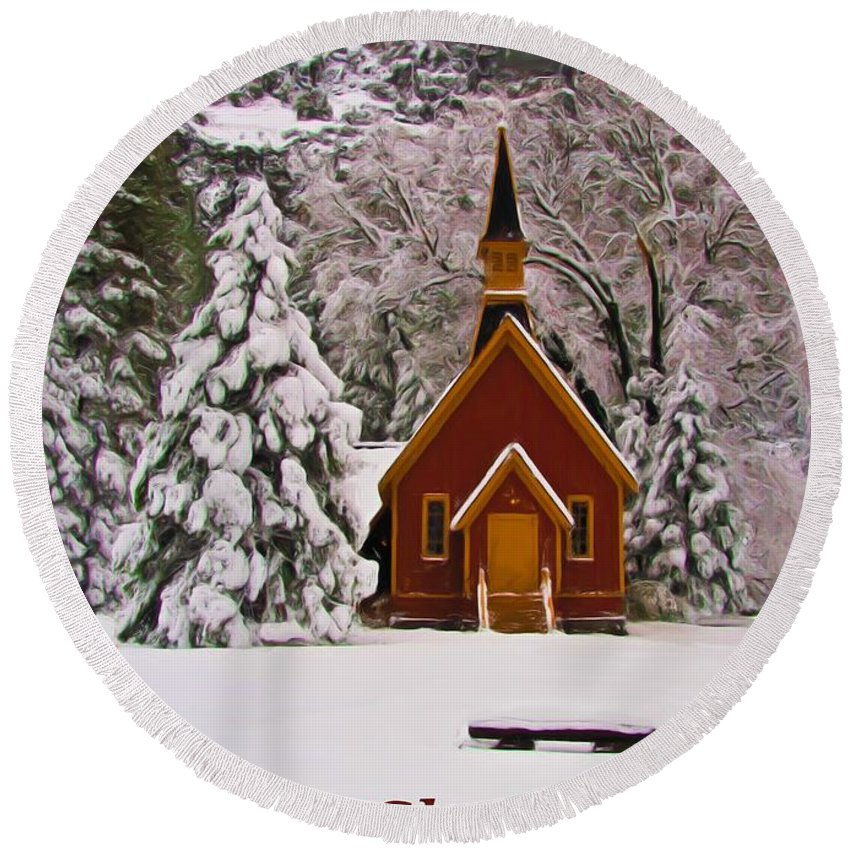 Yosemite Round Beach Towel featuring the photograph Yosemite Chapel - Christmas Card by Heidi Smith